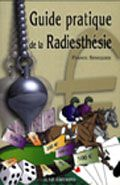 GUIDE PRATIQUE DE RADIESTHESIE